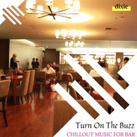 Kile Tinker - Turn On The Buzz - Chillout Music For Bar