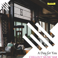 Kile Tinker - A Day For You - Chillout Music Bar