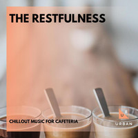 The Redd One - The Restfulness - Chillout Music For Cafeteria