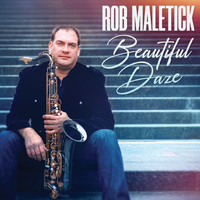 Rob Maletick - Beautiful Daze