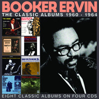 Booker Ervin - The Classic Albums 1960-1964