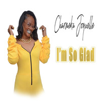 Charmeka Joquelle - I'm so Glad