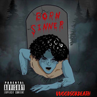 Woodsordeath - Born Sinner (Explicit)