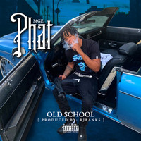 MGE Phat - Old School (Explicit)