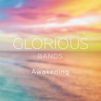 Glorious Bands - Awakening