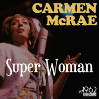 Carmen McRae - Super Woman