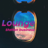 Various Artists - Lounge Station Business