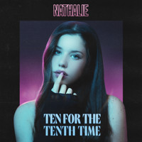 Nathalie - Ten for the Tenth Time