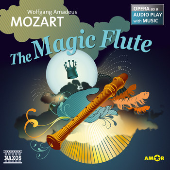 Wolfgang Amadeus Mozart - The Magic Flute (Opera as a Audio play with Music)