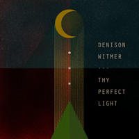 Denison Witmer - Thy Perfect Light
