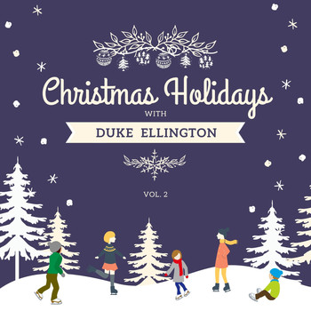 Duke Ellington - Christmas Holidays with Duke Ellington, Vol. 2