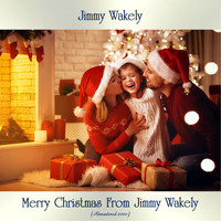 Jimmy Wakely - Merry Christmas From Jimmy Wakely (Remastered 2020)