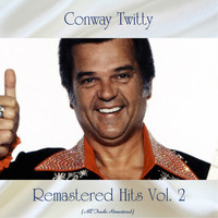 Conway Twitty - Remastered Hits Vol. 2 (All Tracks Remastered)