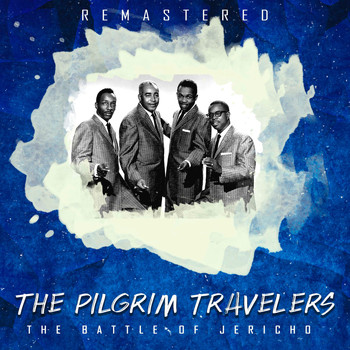 The Pilgrim Travelers - The Battle of Jericho (Remastered)