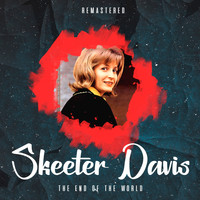 Skeeter Davis - The End of the World (Remastered)