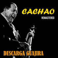Cachao - Descarga Guajira (Remastered)