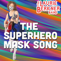 The Laurie Berkner Band - The Superhero Mask Song