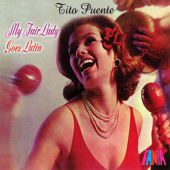 Tito Puente - My Fair Lady Goes Latin