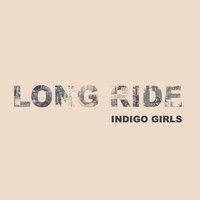 Indigo Girls - Long Ride