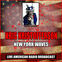Kris Kristofferson - New York Waves (Live)