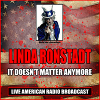 Linda Ronstadt - It Doesn't Matter Anymore (Live)