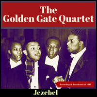 The Golden Gate Quartet - Jezebel (Recordings & Broadcasts Of 1941 [Explicit])