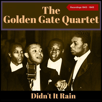 The Golden Gate Quartet - Didn't It Rain (Recordings 1943 - 1945 [Explicit])