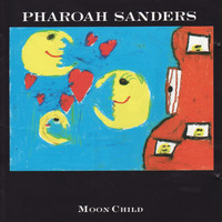 Pharoah Sanders - Moon Child