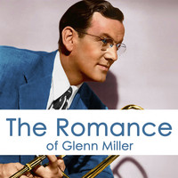 Glenn Miller - The Romance of Glenn Miller