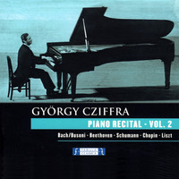 Gyorgy Cziffra - Gyorgy Cziffra - Piano Recital Vol.2