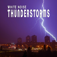 Thunderstorm Global Project - White Noise: Thunderstorms