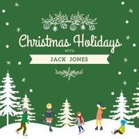 Jack Jones - Christmas Holidays with Jack Jones