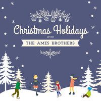 The Ames Brothers - Christmas Holidays with the Ames Brothers