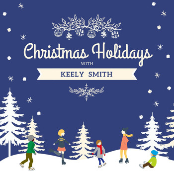 Keely Smith - Christmas Holidays with Keely Smith