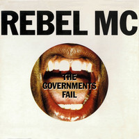 Rebel MC - The Governments Fail