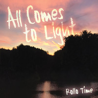 Rollo Time - All Comes to Light