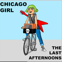 The Last Afternoons - Chicago Girl