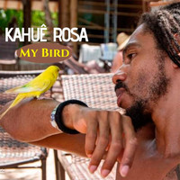 Kahuê Rosa - My Bird