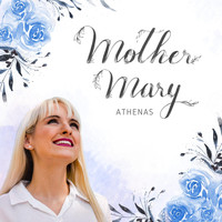 Athenas - Mother Mary