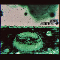 Animals - Agitated Textures - EP