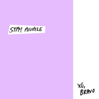 Bravo - Stay Awhile