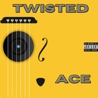 Ace - Twisted (Explicit)