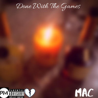 MAC - Done With The Games (Explicit)