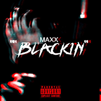 Maxx - BLACKIN' (Explicit)