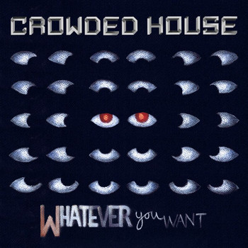 Crowded House - Whatever You Want