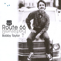 Bobby Taylor - Route 66 Revisited
