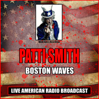 Patti Smith - Boston Waves (Live)