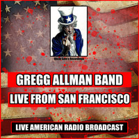 The Gregg Allman Band - Live From San Francisco (Live)
