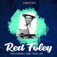 Red Foley - Chattanoogie Shoe Shine Boy (Remastered)