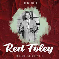 Red Foley - M-I-S-S-I-S-S-I-P-P-I (Remastered)